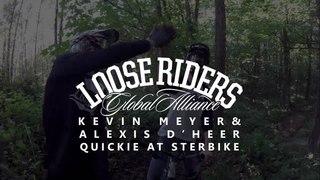 Loose Riders | Kévin Meyer & Alexis D'heer - Quickie at Sterbike