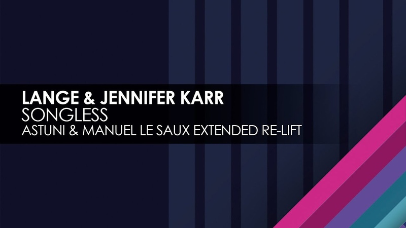 Lange Jennifer Karr - Songless (Astuni Manuel Le Saux Extended Re-Lift)