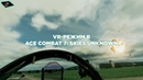 VR-режим в Ace Combat 7: Skies Unknown