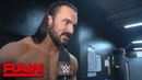 My1 Drew McIntyre on why he does what he does Raw Exclusive Dec 10 2018