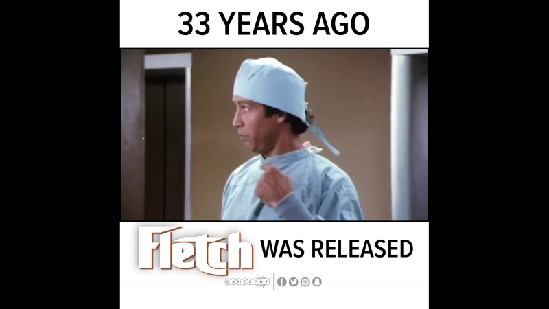 33 years ago Fletch was released