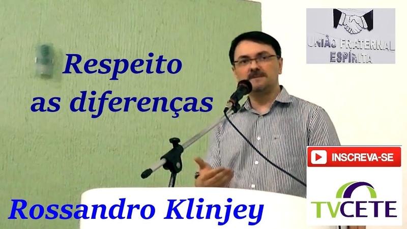 Rossandro Klinjey - Tema: Respeito as diferenças.
