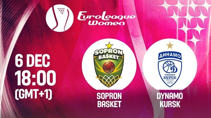 LIVE 🔴 Sopron Basket v Dynamo Kursk EuroLeague Women 2019