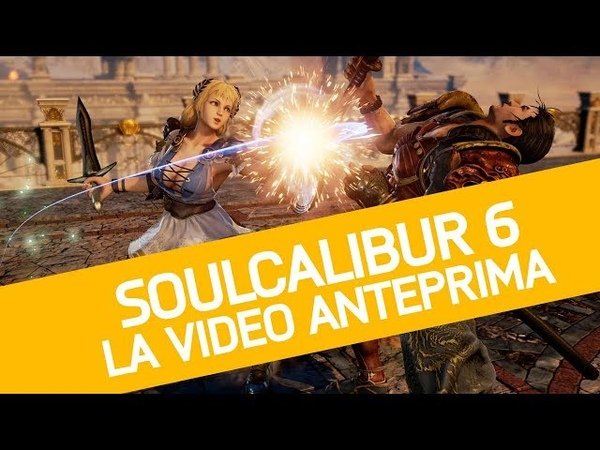 SoulCalibur 6: Anteprima del nuovo picchiaduro Bandai Namco
