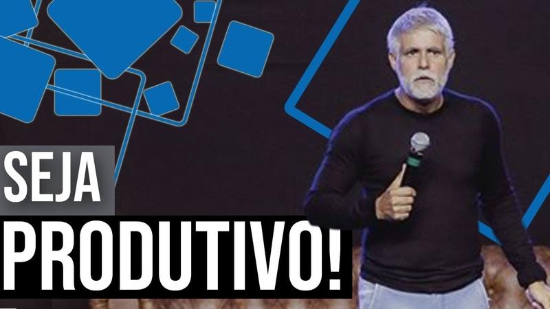 Claudio Duarte, Seja Produtivo! Pregação Evangelica!