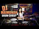 DJ MAIMUNAH TIK TOK Drum Cover By Nur Amira Syahira