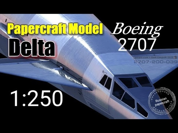 Russian Papercraft 7 – Boeing 2707 (American SST) Delta Airlines
