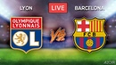 ⚽ LYON vs BARCELONA [LIVE] • Champions League • Live Streaming • English Commentary 🔴🔴🔴