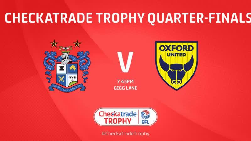 Checkatrade FL Trophy 2018-19 quarter-final   22.01.19   Bury - Oxford United