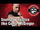 Southpaw Tactics like Conor McGregor