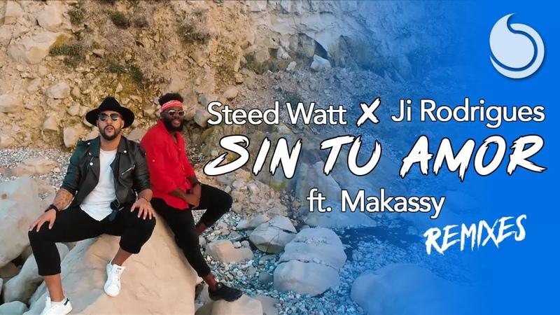 Steed Watt x Ji Rodrigues Ft. Makassy - Sin Tu Amor (Franck Larose, DJ Bigmicke Remix)