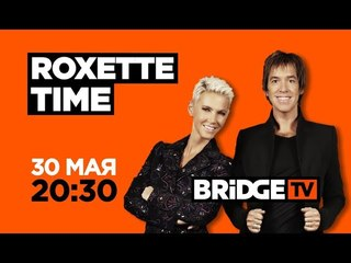 ANONS ROXETTE TIME on BRIDGE TV 30/05/2018
