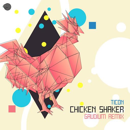 Ticon альбом Chicken Shaker (Gaudium Remix)