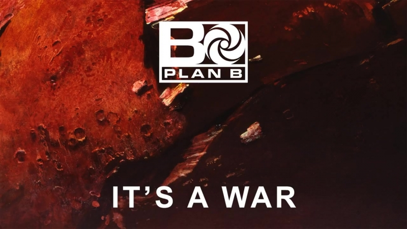Plan B - Its A War