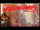 The Mugwumps - Don't Give Up (Official Video)