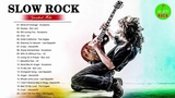 Scorpions, Bon Jovi, U2, The Eagles, Aerosmith, Led Zeppelin - Best Slow Rock Ballads Of 80s, 90s