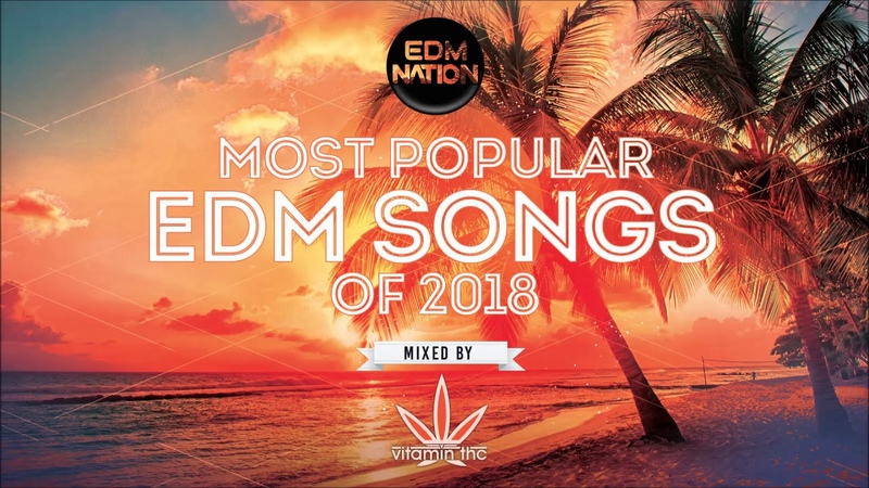 Most Popular EDM Songs 2018 [♫ Ibiza ♫ Bass House ♫ Tech House ♫ Mix ♫] (Mixed By Vitamin THC)
