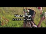 Lyrics_English_on ScreenPercy Sledge - When a Man Loves a Woman