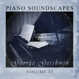 George Gershwin альбом Piano SoundScapes,Vol.32