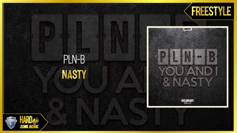 PLN-B - Nasty
