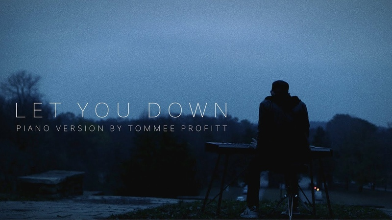 Let You Down - NF (PIANO VERSION) by Tommee Profitt