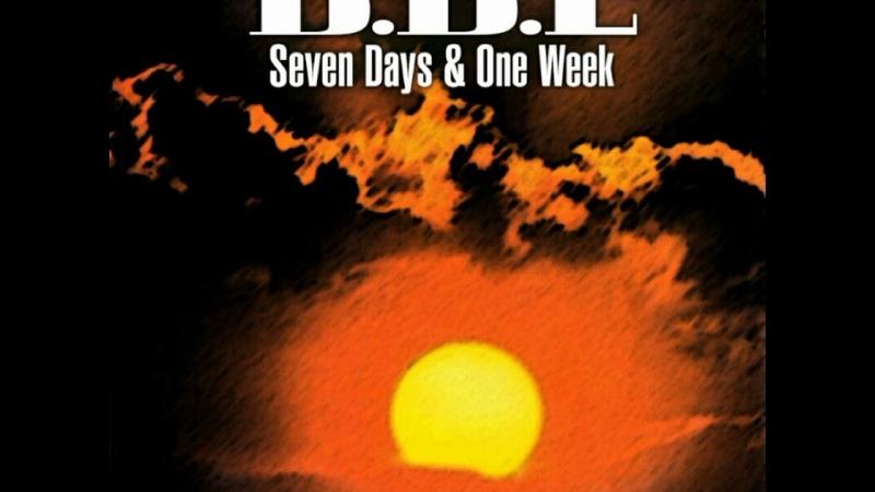 B.B.E – Seven Days and One Week (DeiBeat Remix)