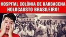 ESPECIAL: Hospital Colônia de Barbacena-MG! Tragédia Brasileira