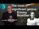 The most significant genius Emmy Noether