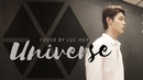 UNIVERSE (EXO) | Cover by LỤC HUY - UNI5