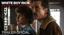 WHITE BOY RICK | Trailer Oficial (legendado) | Em breve nos cinemas