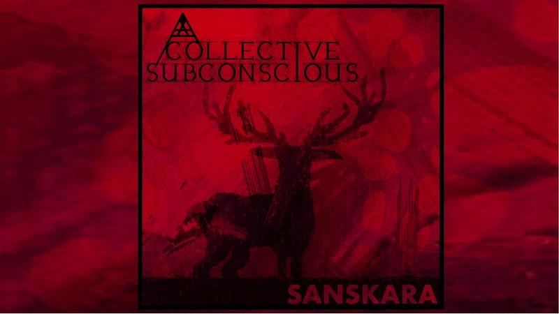 A Collective Subconscious - Sanskara [Full Album]