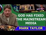 Mark Taylor Interview February 23 2019 GOD HAS FIXED THE MAINSTREAM MEDIA- Mark Taylor 2019 Update