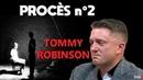 TOMMY ROBINSON Retourne Devant Les Tribunaux
