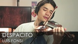 Luis Fonsi - Despacito ft. Daddy Yankee Violin Cover