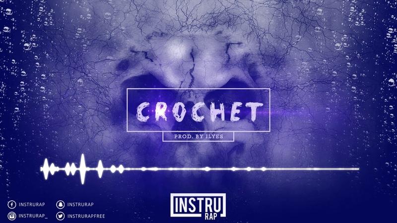 [FREE] Instru Rap Trap 2018   Instrumental Rap Lourd/Conscient - CROCHET - Prod. by ILYES