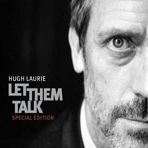 Hugh Laurie альбом Let Them Talk (Special Edition)