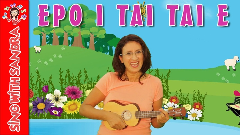 Epo i tai tai e Children's Songs Nursery Rhymes Music For Kids Sing With Sandra