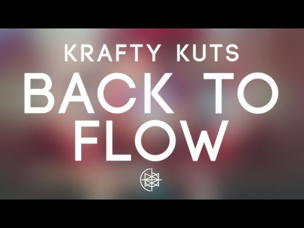 Krafty Kuts - Back To Flow