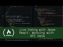 React: Working with API Data - Live Coding with Jesse