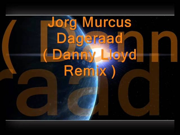 Jorg Murcus Dageraad Danny Lloyd Mix