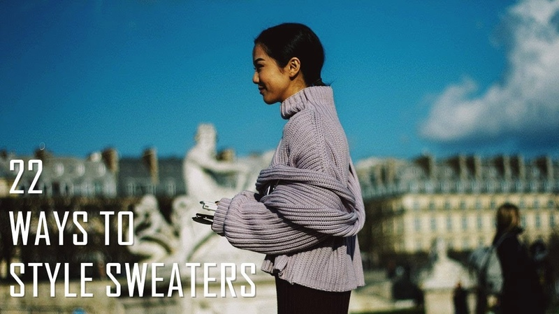 22 Ways To Style Sweaters   Fall/Winter 2018-2019