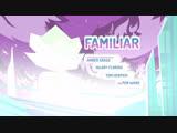 Familiar (субтитры) - Steven Universe