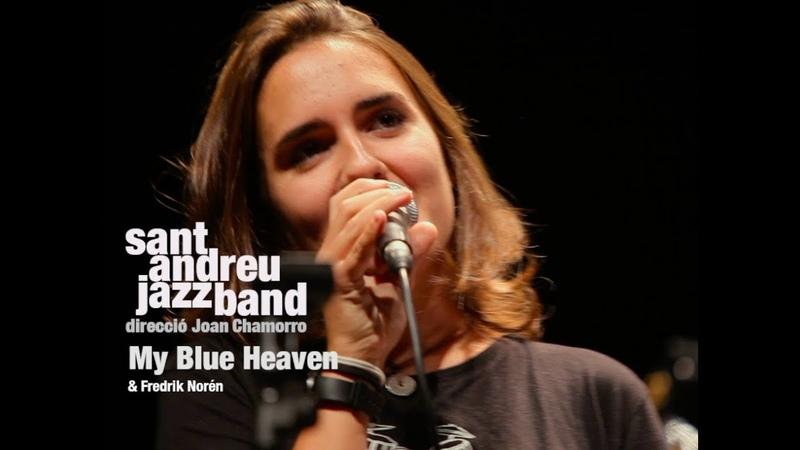 2017 My Blue Heaven SANT ANDREU JAZZ BAND ( JOANA CASANOVA) FREDRIK NORÉN ( Dr. Joan Chamorro)
