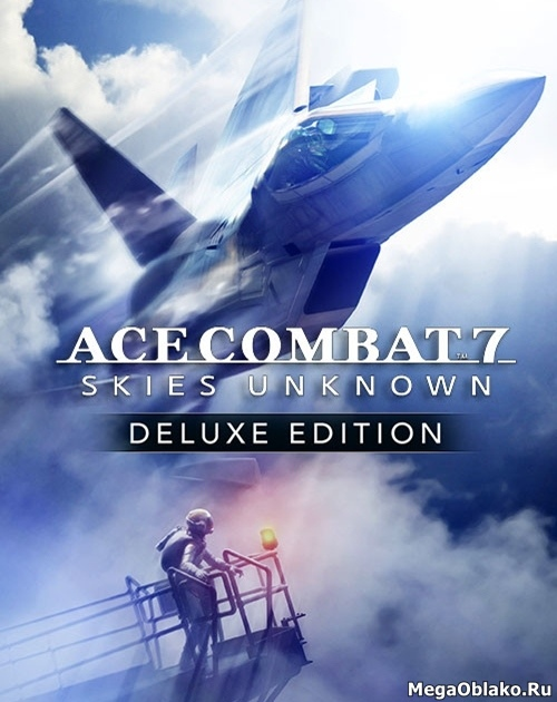 ACE COMBAT 7: SKIES UNKNOWN Deluxe Launch Edition (2019/RUS/ENG/MULTi12/RePack by xatab)