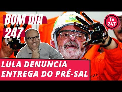 Bom dia 247 (29/6/18) – Lula denuncia a entrega do pré-sal