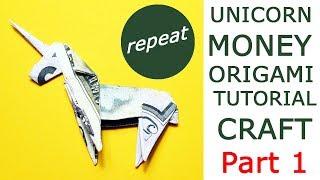 PART 1 Money UNICORN REPEAT STEP by STEP Origami Dollar Tutorial DIY