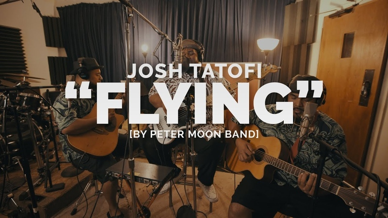 Josh Tatofi Flying Cover (by Peter Moon Band)