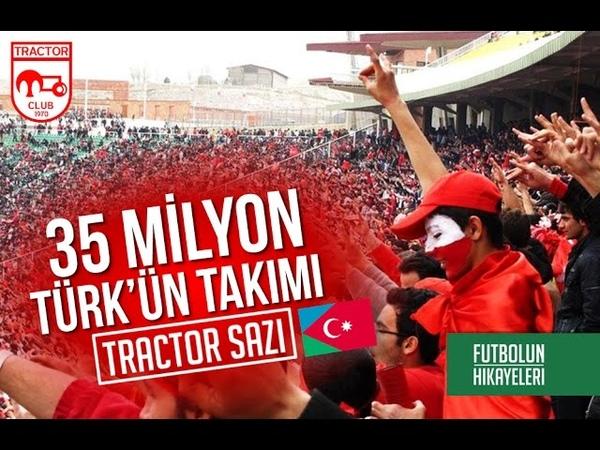 Dünyada en çok Türk taraftara sahip olan takım Traktör Sazi Futbolun Hikayeleri