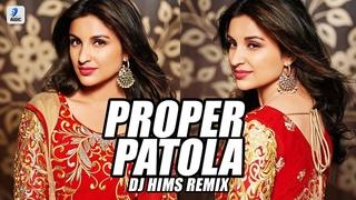 Proper Patola (Remix) | DJ Hims | Arjun K.| Parineeti C. | Badshah | Diljit Dosanjh | Aastha Gill