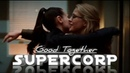 Supergirl - supercorp ( kara lena ) good together